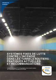 Systèmes fixes de lutte contre l'incendie dans les tunnels routiers: pratiques actuelles et recommandations
