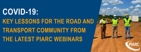 COVID-19: Key Lessons for the Road and Transport Community from the latest PIARC Webinars