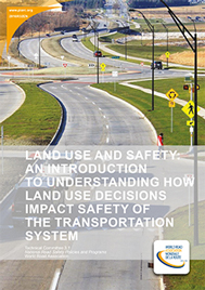 Land use and safety: an introduction to understanding how land use decisions impact safety of the transportation system