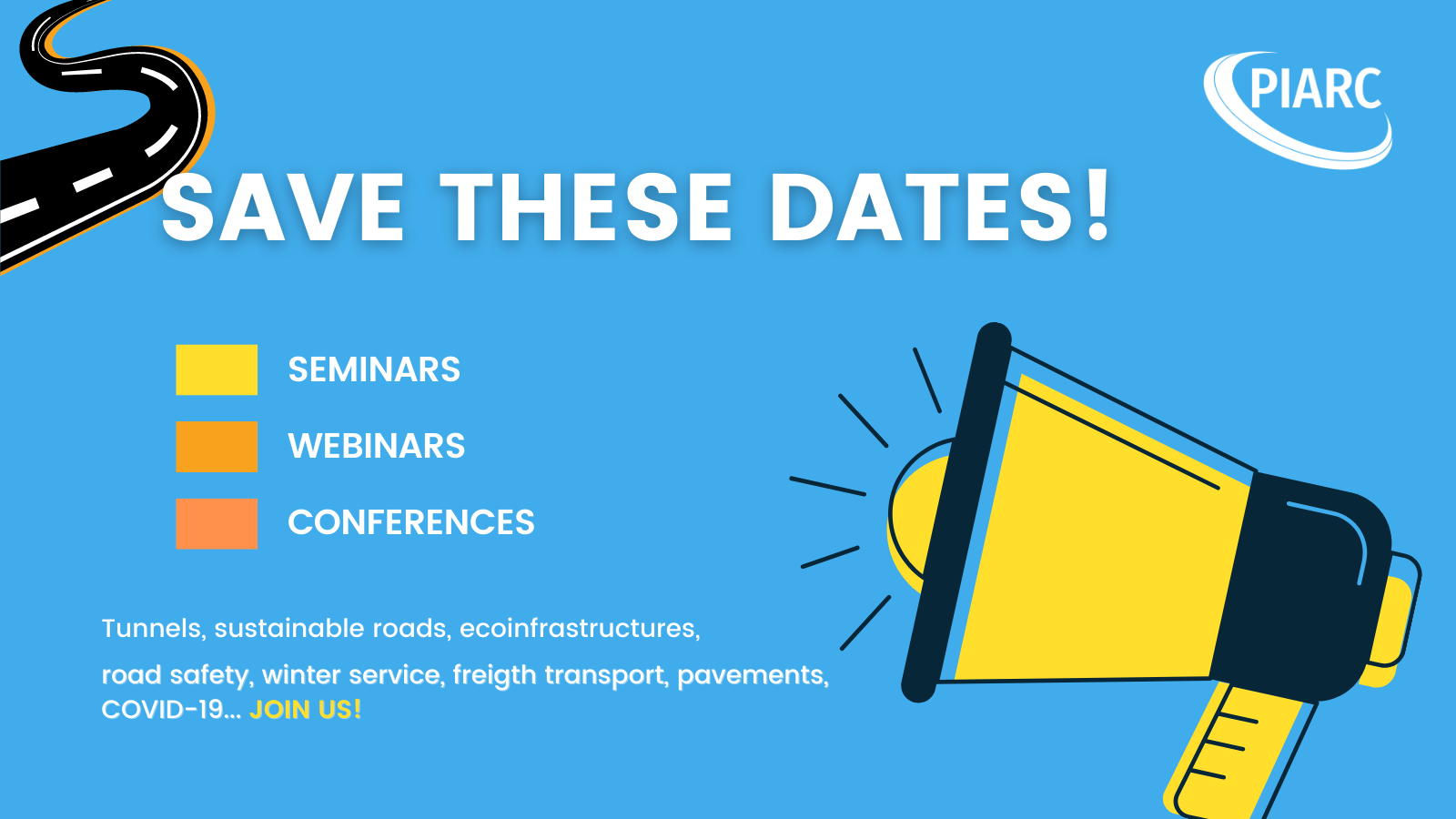 Save these dates! International experts will soon be addressing exciting technical topics related to roads and road transport. Join in!