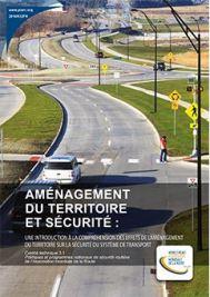 Aménagement du territoire et sécurité: une introduction à la compréhension des effets de l'aménagement du territoire sur la sécurité du système de transport