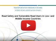 Watch the webinar on Road Safety and Vulnerable Road Users in Low and Middle-Income Countries hosted by TRB and PIARC