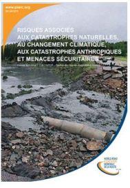 Risques associés aux catastrophes naturelles, au changement climatique, aux catastrophes anthropiques et menaces sécuritaires